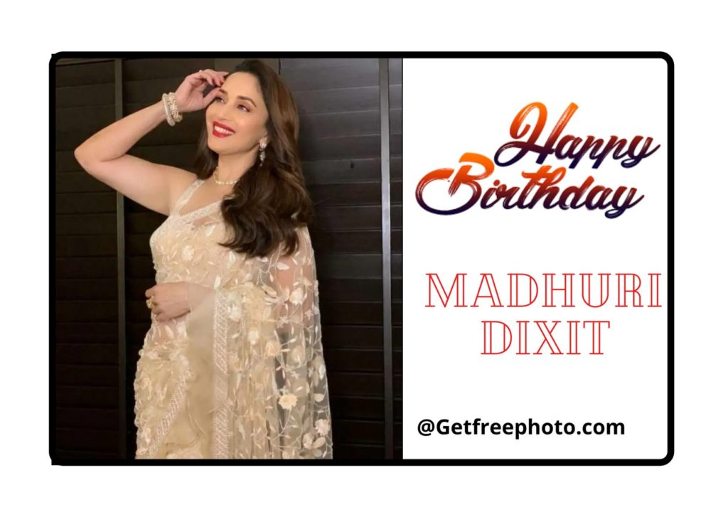 you are searching to Download  Film Star Madhuri Dixit Happy Birthday Wishes. You are Right Place to download Madhuri Dixit Birthday Wishes. you can download Madhuri Dixit photo and update the status on WhatsApp and Facebook.Happy Birthday To Film Star Madhuri Dixit Wish Image