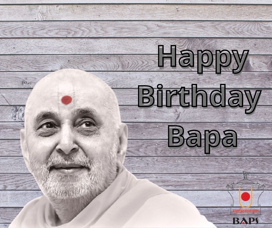Happy Birthday Bapa Pramukh Swami